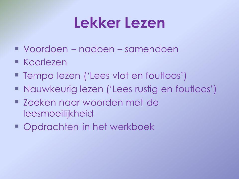 Lekker Lezen   Voordoen – nadoen – samendoen   Koorlezen   Tempo lezen ('Lees vlot en foutloos')   Nauwkeurig lezen ('Lees rustig en foutloos'