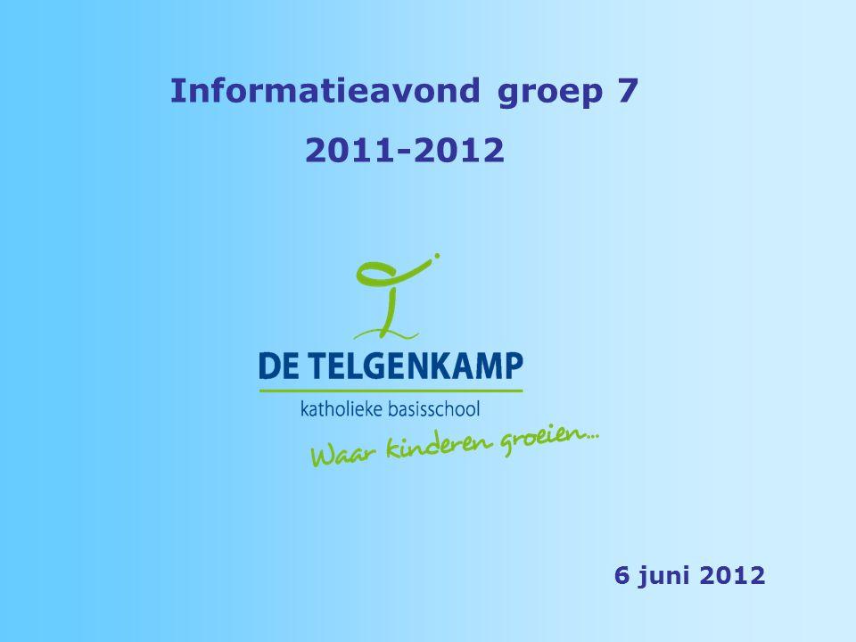 Informatieavond groep 7 2011-2012 6 juni 2012