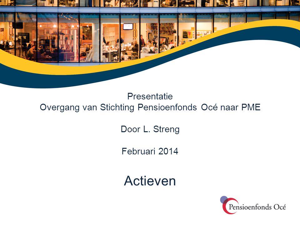 - De werkgever kiest ervoor om vanaf 1 januari 2014 de pensioenregeling onder te brengen bij PME.