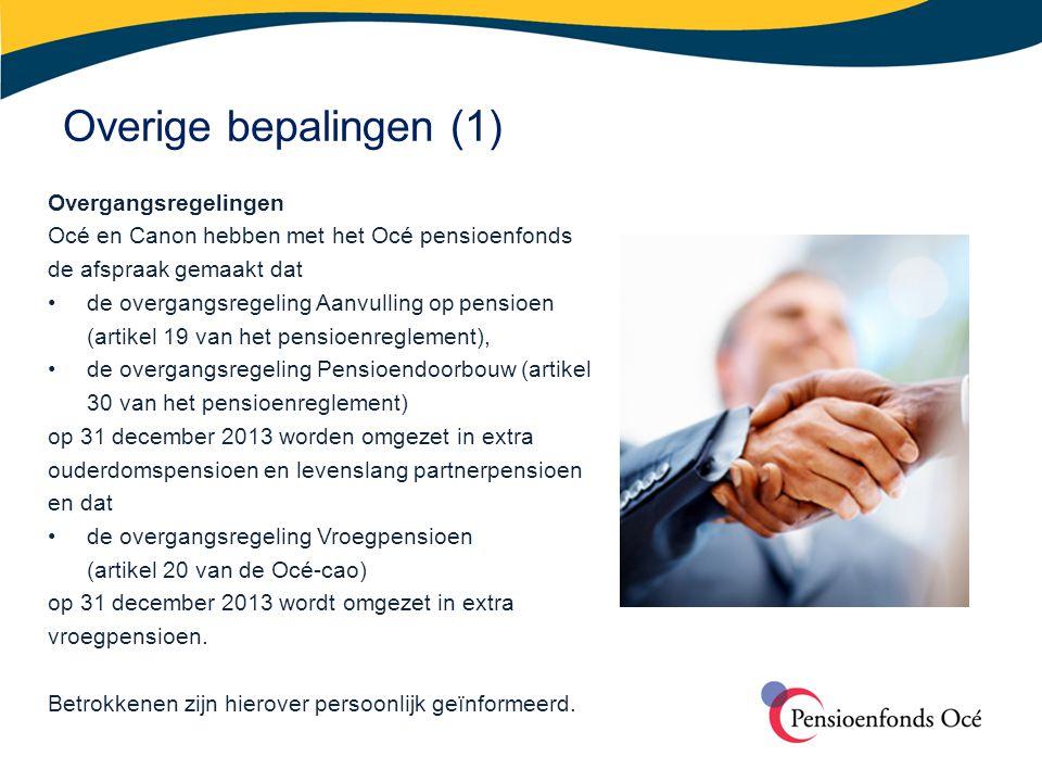 Overige bepalingen (2) Arbeidsongeschiktheidspensioen Ontvangt u van het Océ pensioenfonds een arbeidsongeschiktheidspensioen.