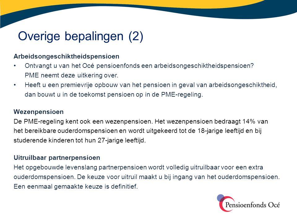 Overige bepalingen (3) Werkloosheidswet (WW) Heeft u in de Océ-regeling een Vroegpensioen opgebouwd.