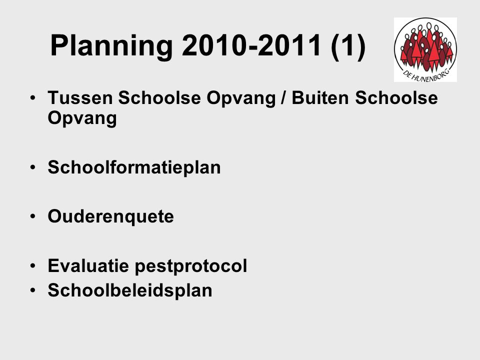 Planning 2010-2011 (2) Zorgplan Communicatie Samenwerking tussen MR en OR Verkiezingen