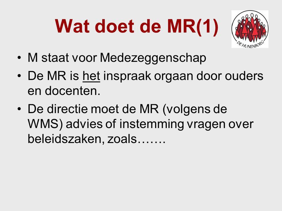 Wat doet de MR(1) M staat voor Medezeggenschap De MR is het inspraak orgaan door ouders en docenten. De directie moet de MR (volgens de WMS) advies of