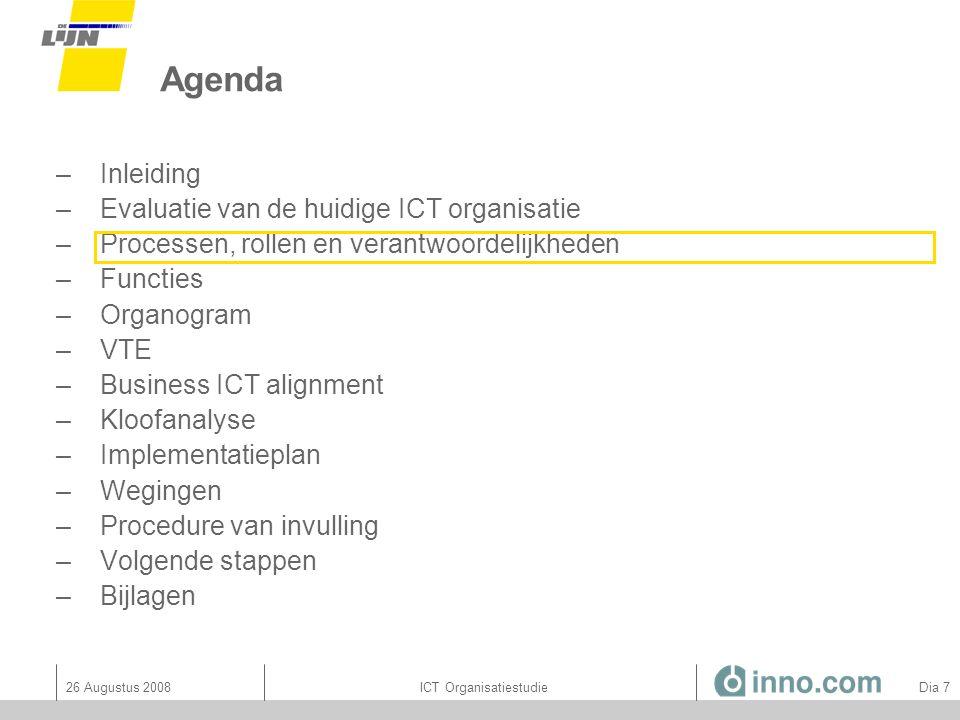 26 Augustus 2008ICT Organisatiestudie Dia 58 Organogram Centrale Diensten: Toelichting ICT projectenbureau -Doel Het plannen van de ICT vraagzijde en samenbrengen met het passende aanbod.