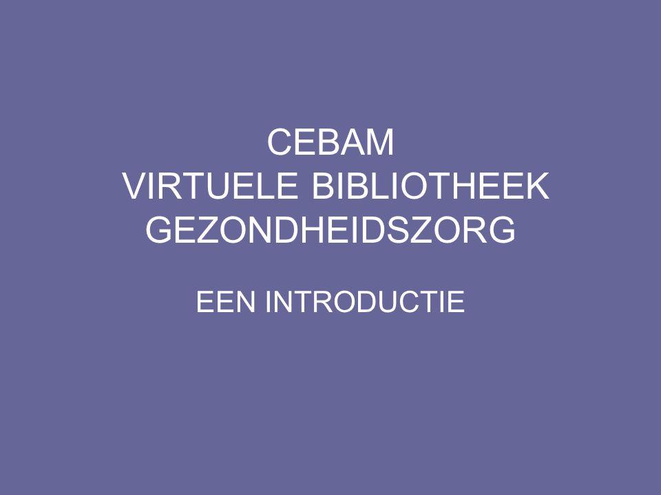 CEBAM VIRTUELE BIBLIOTHEEK GEZONDHEIDSZORG EEN INTRODUCTIE