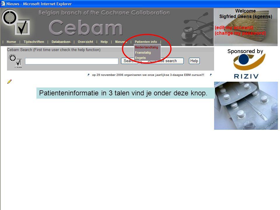 Patienteninformatie in 3 talen vind je onder deze knop.