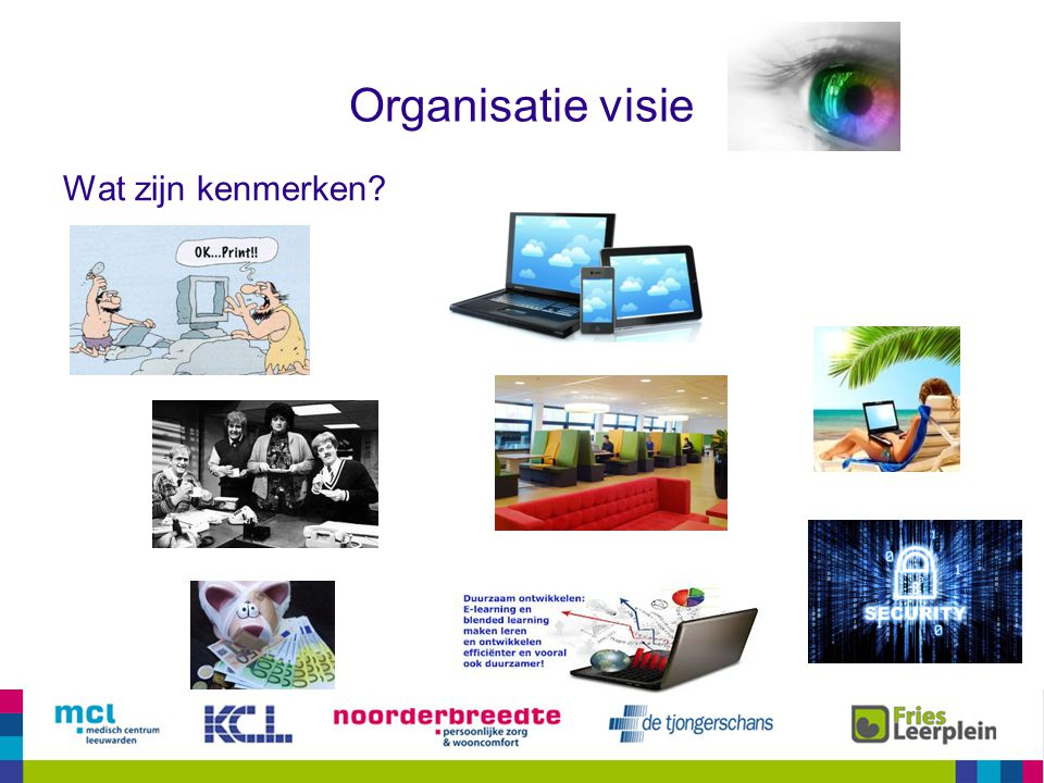 Organisatie visie Wat zijn kenmerken?