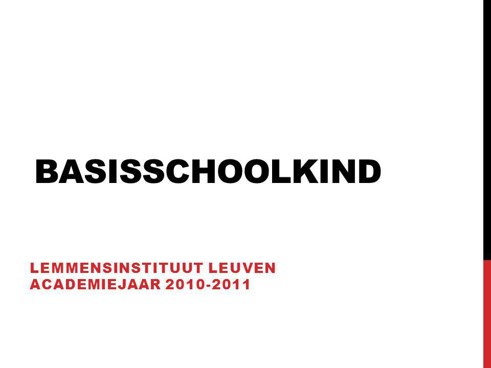 BASISSCHOOLKIND LEMMENSINSTITUUT LEUVEN ACADEMIEJAAR 2010-2011