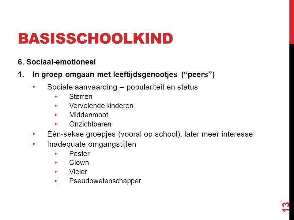 """BASISSCHOOLKIND 6. Sociaal-emotioneel 1.In groep omgaan met leeftijdsgenootjes (""""peers"""") Sociale aanvaarding – populariteit en status Sterren Vervelen"""