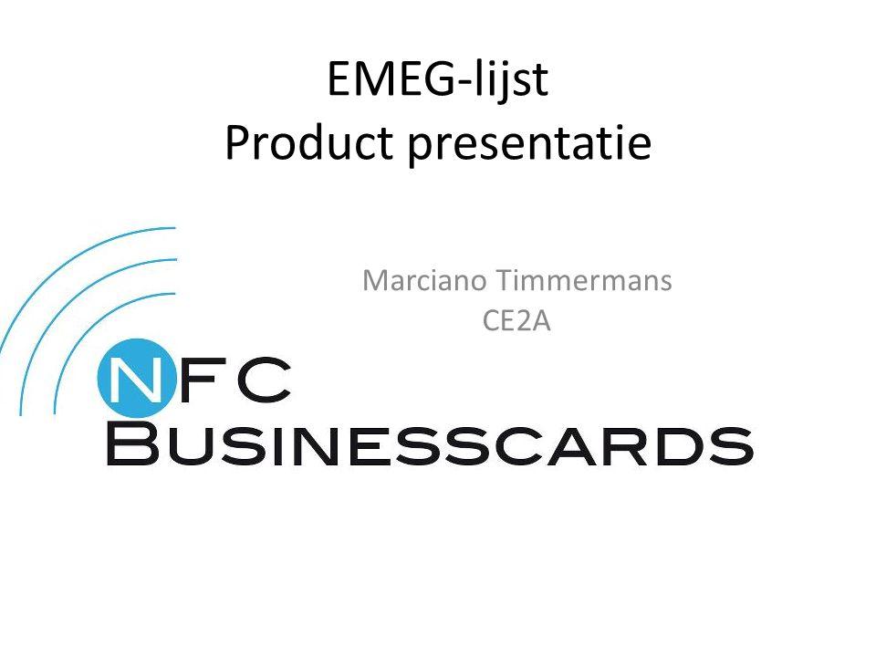 EMEG-lijst Product presentatie Marciano Timmermans CE2A