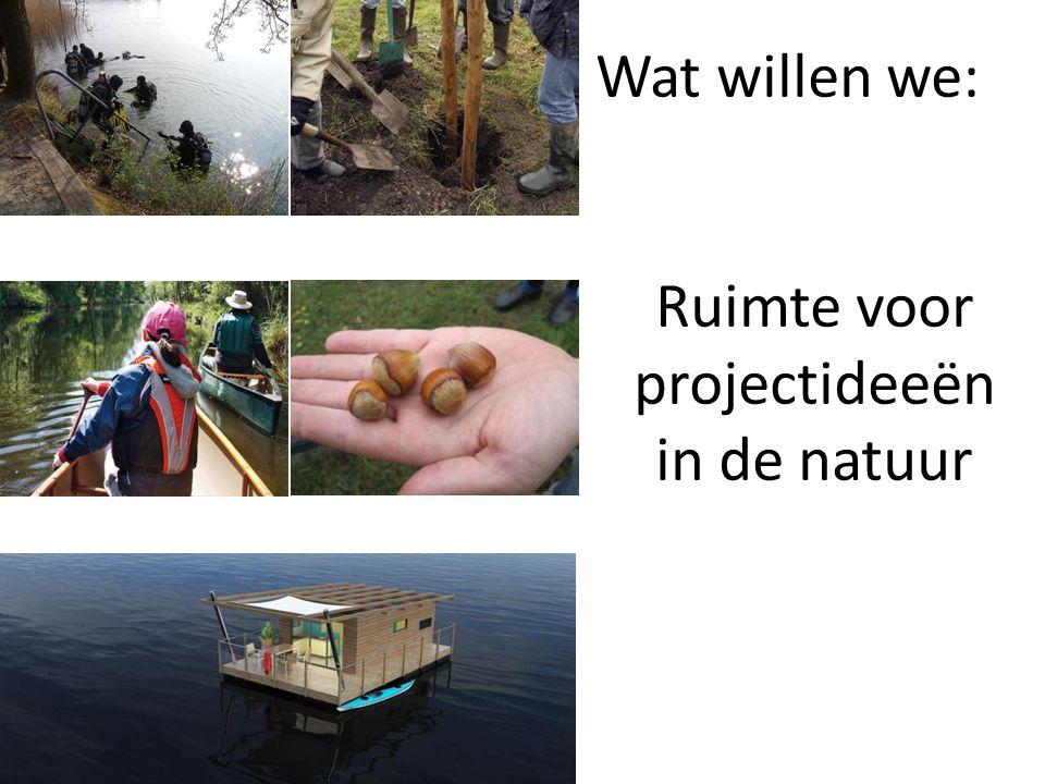 Wat willen we: Ruimte voor projectideeën in de natuur