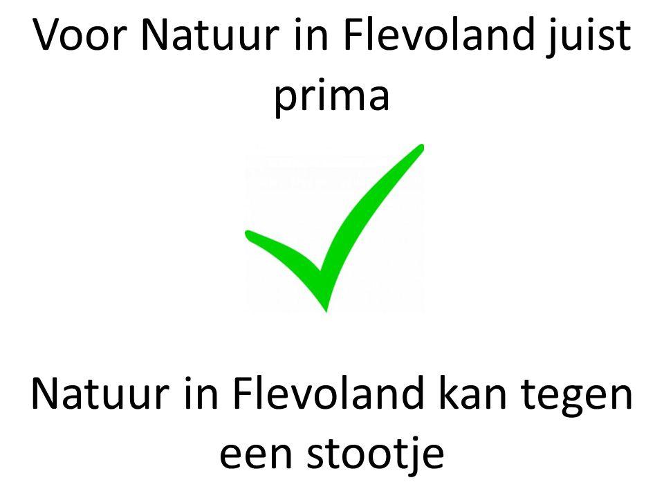 Voor Natuur in Flevoland juist prima Natuur in Flevoland kan tegen een stootje