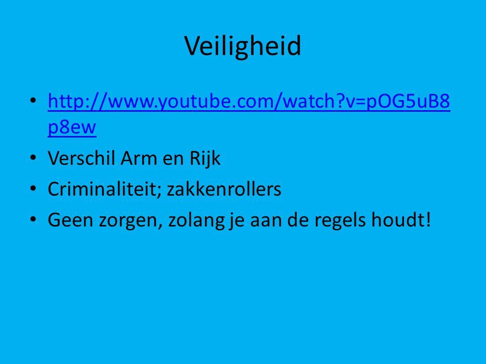 Veiligheid http://www.youtube.com/watch?v=pOG5uB8 p8ew http://www.youtube.com/watch?v=pOG5uB8 p8ew Verschil Arm en Rijk Criminaliteit; zakkenrollers Geen zorgen, zolang je aan de regels houdt!