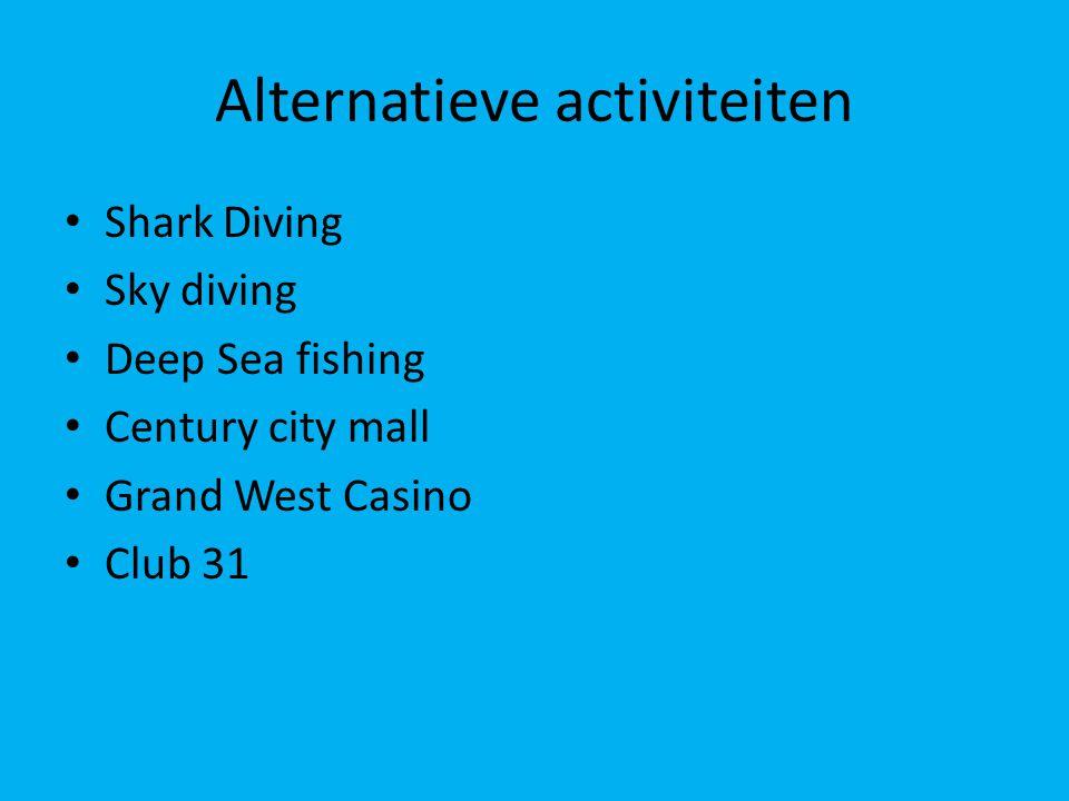 Alternatieve activiteiten Shark Diving Sky diving Deep Sea fishing Century city mall Grand West Casino Club 31