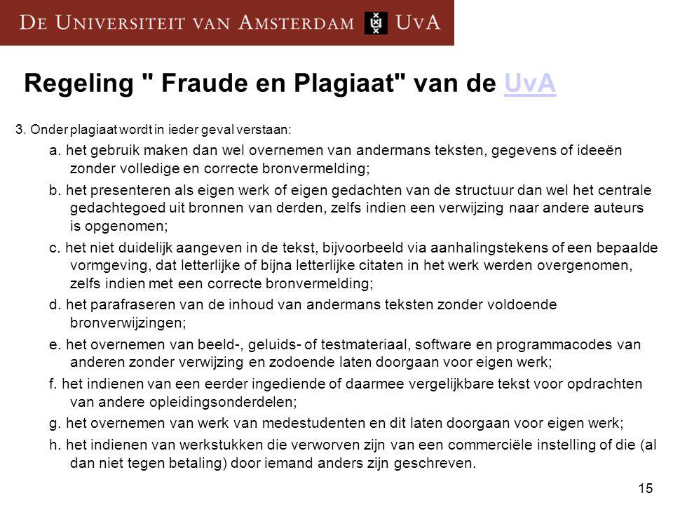 15 Regeling Fraude en Plagiaat van de UvAUvA 3.