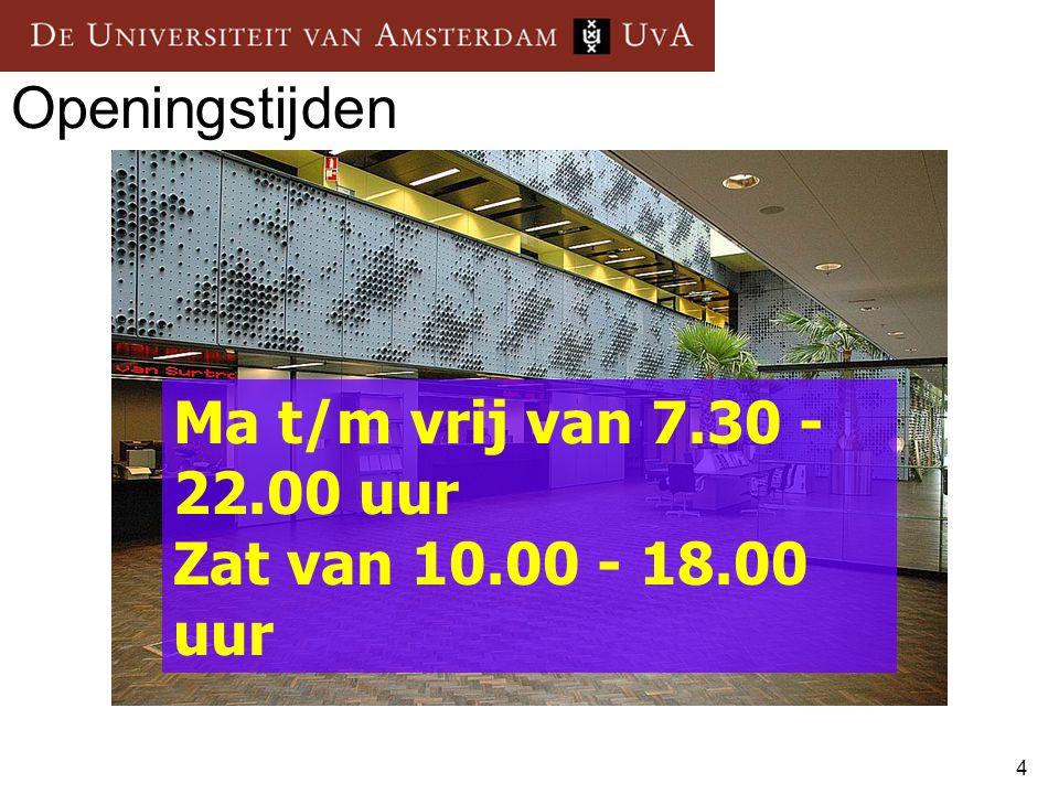 4 Openingstijden Ma t/m vrij van 7.30 - 22.00 uur Zat van 10.00 - 18.00 uur