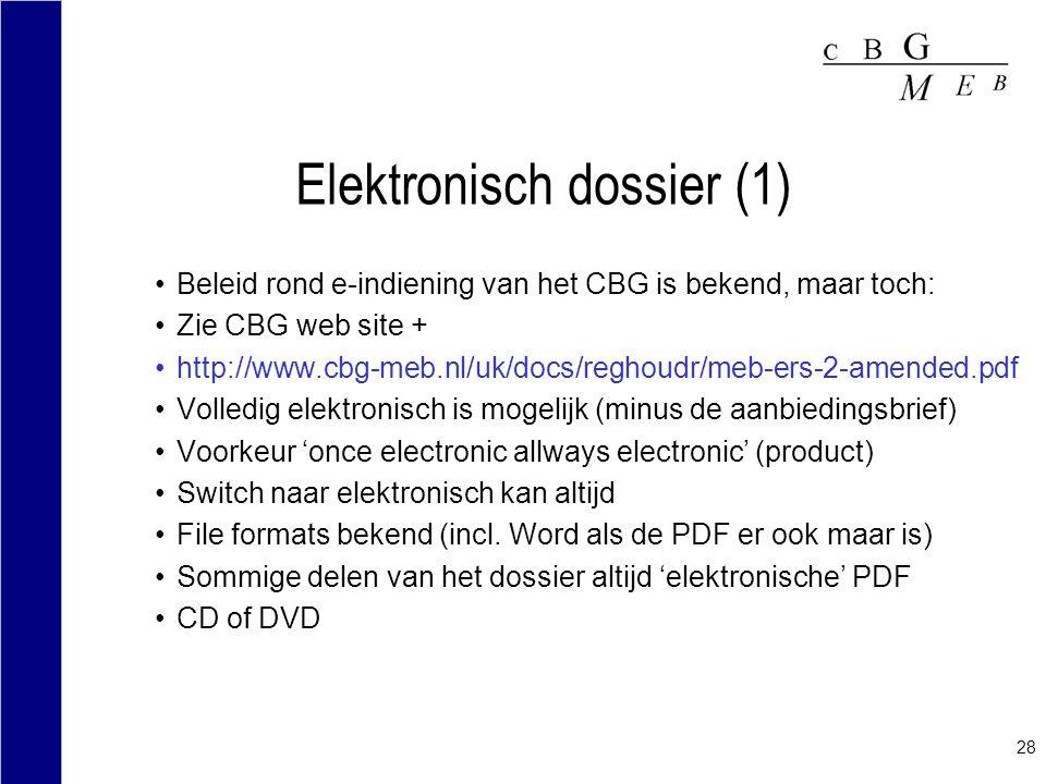 28 Elektronisch dossier (1) Beleid rond e-indiening van het CBG is bekend, maar toch: Zie CBG web site + http://www.cbg-meb.nl/uk/docs/reghoudr/meb-er