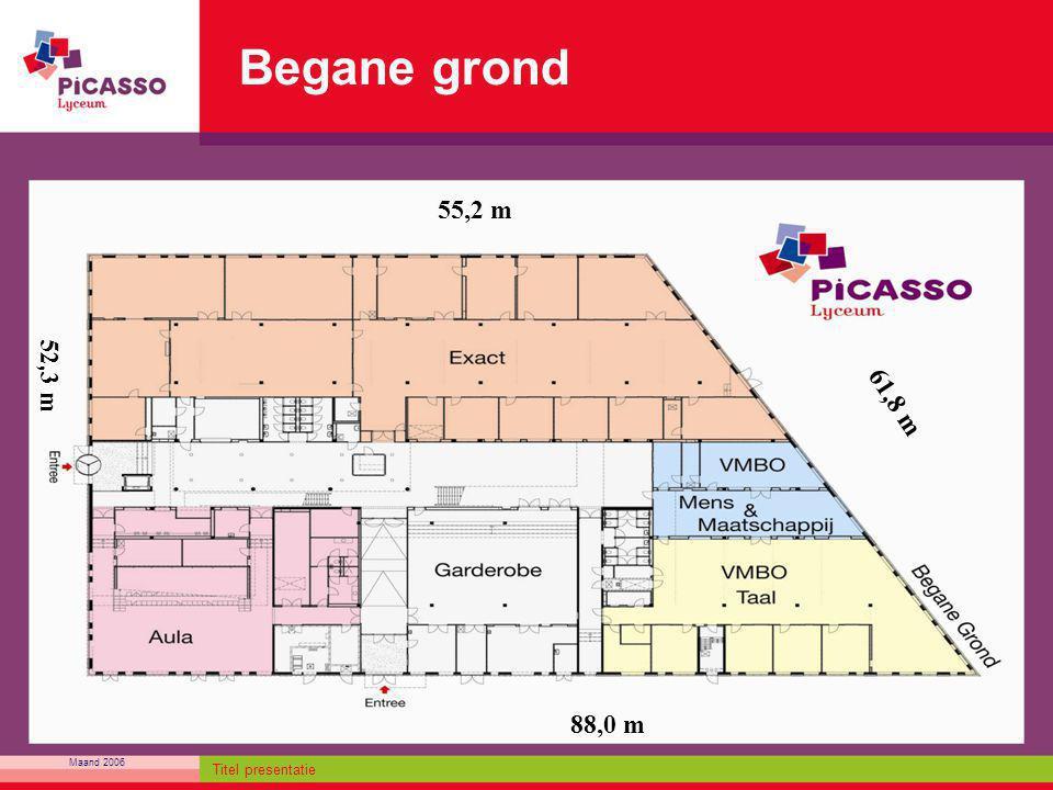Maand 2006 Titel presentatie Begane grond 55,2 m 61,8 m 88,0 m 52,3 m