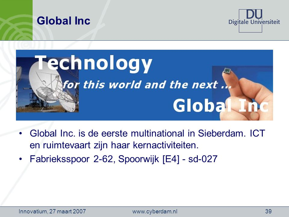 www.cyberdam.nlInnovatium, 27 maart 200739 Global Inc Global Inc.