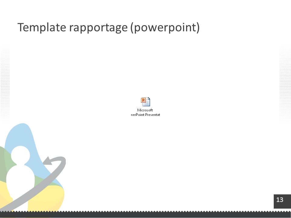 13 Template rapportage (powerpoint)