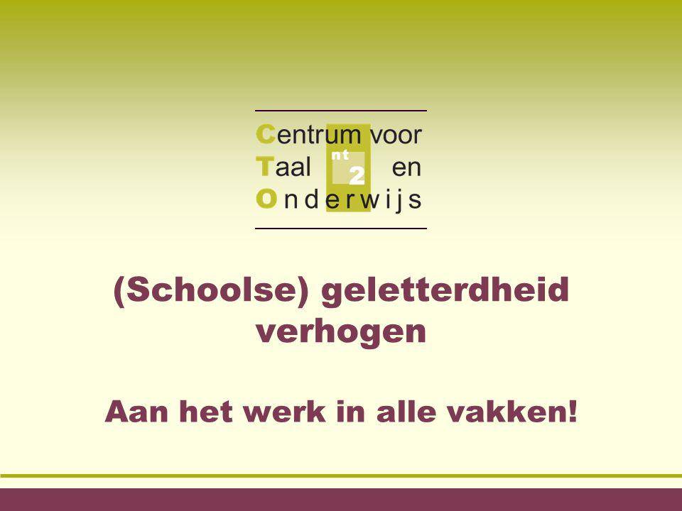 (Schoolse) geletterdheid verhogen Aan het werk in alle vakken!