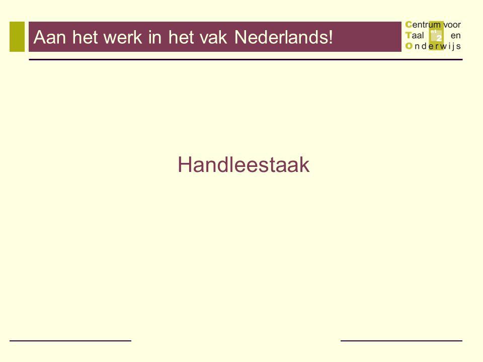 Aan het werk in het vak Nederlands! Handleestaak