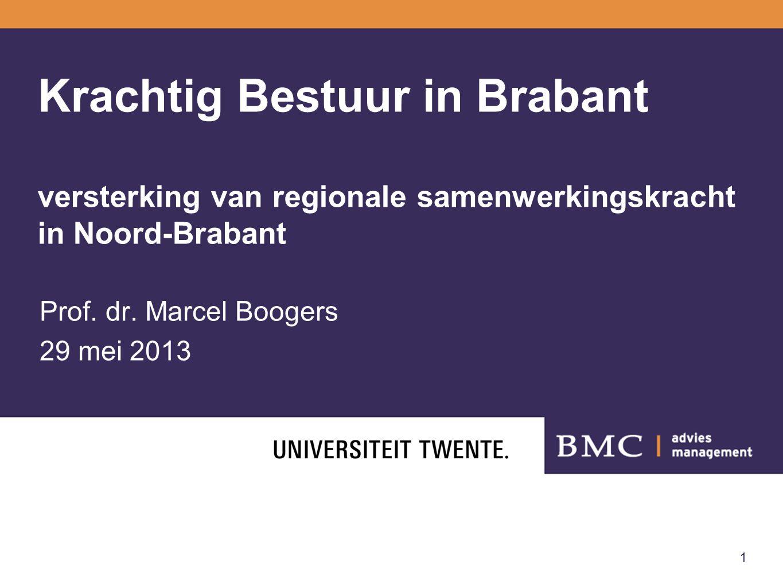 1 Krachtig Bestuur in Brabant versterking van regionale samenwerkingskracht in Noord-Brabant Prof.