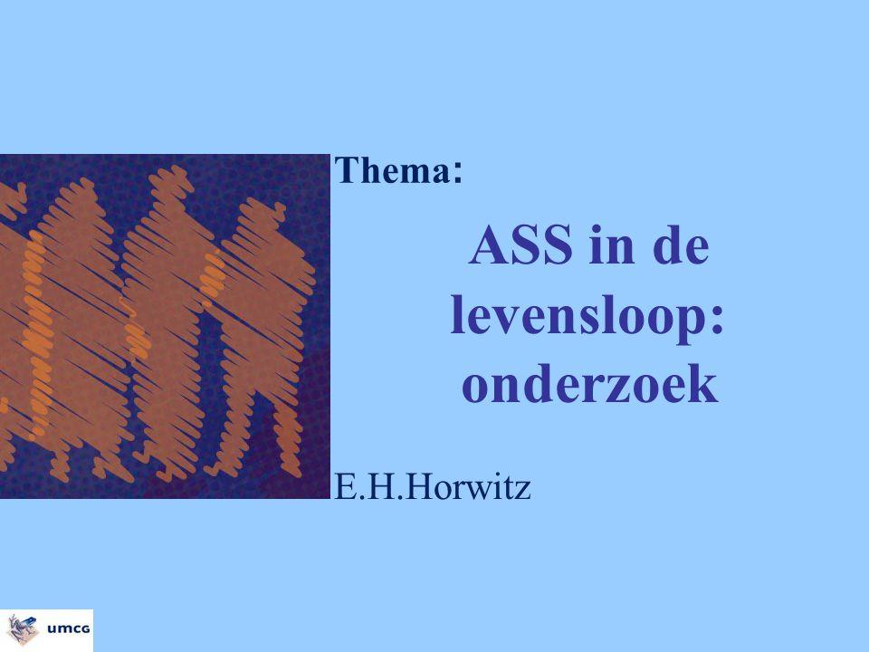 ASS in de levensloop: onderzoek E.H.Horwitz Thema :