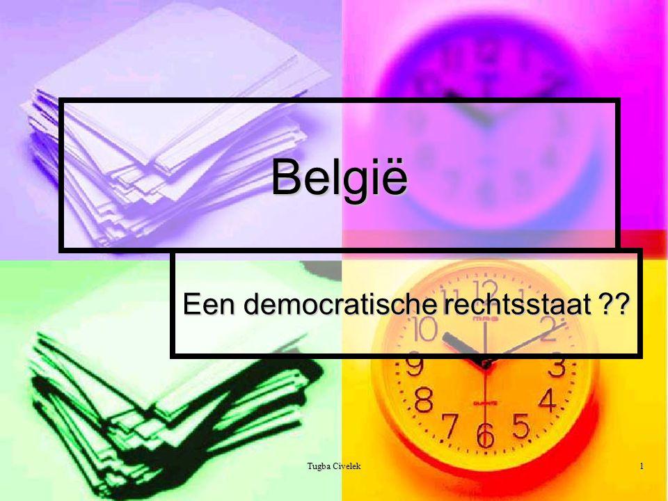 Tugba Civelek1 België Een democratische rechtsstaat ??