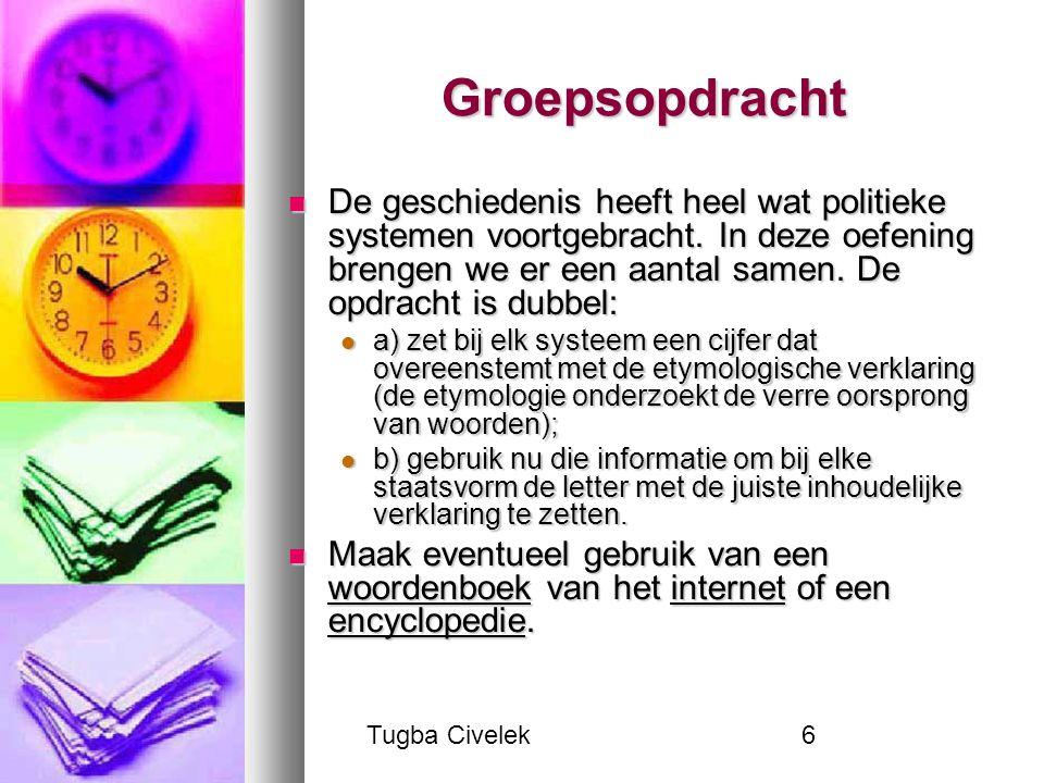 Tugba Civelek6 Groepsopdracht De geschiedenis heeft heel wat politieke systemen voortgebracht.
