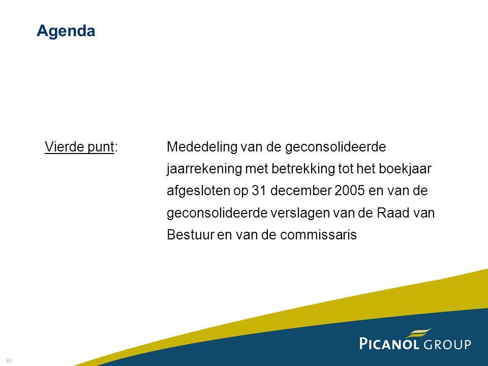 41 Vierde punt: Mededeling van de geconsolideerde jaarrekening met betrekking tot het boekjaar afgesloten op 31 december 2005 en van de geconsolideerde verslagen van de Raad van Bestuur en van de commissaris Agenda