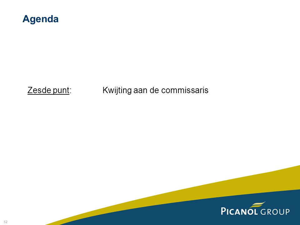 52 Zesde punt: Kwijting aan de commissaris Agenda