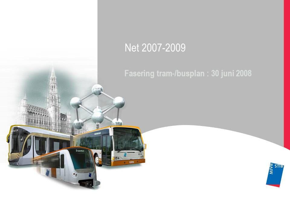 Net 2007-2009 Fasering tram-/busplan : 30 juni 2008