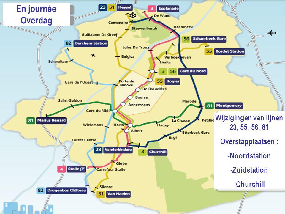818.06.2008 En journée Overdag Wijzigingen van lijnen 23, 55, 56, 81 Overstapplaatsen : - Noordstation - Zuidstation - Churchill