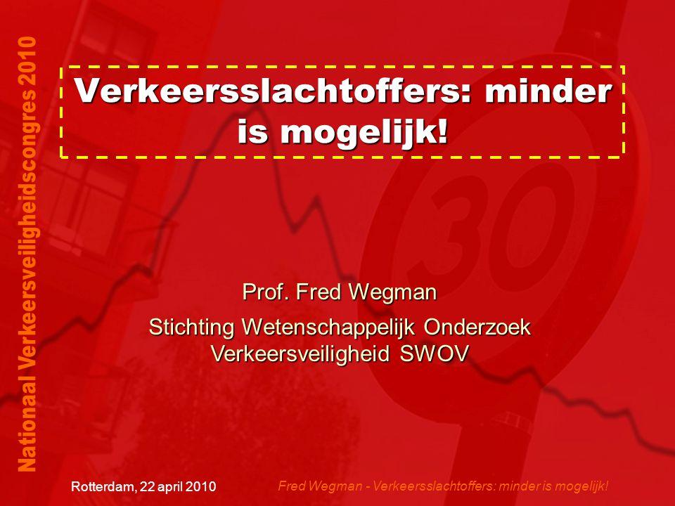 Fred Wegman - Verkeersslachtoffers: minder is mogelijk.