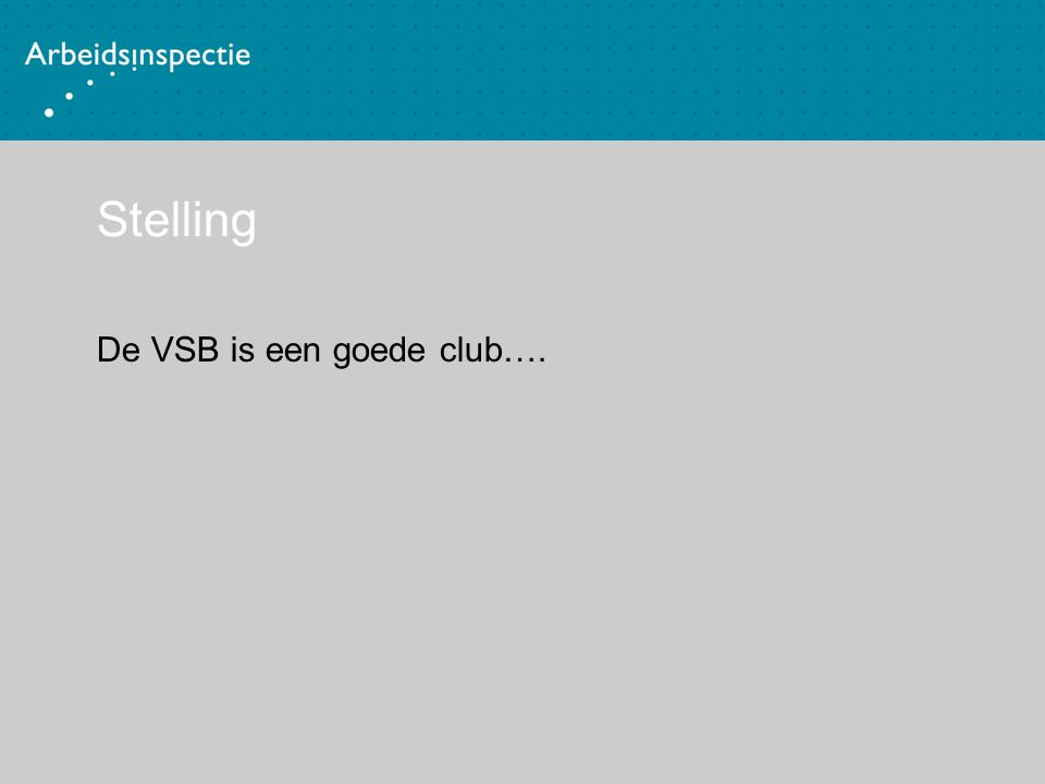 Stelling De VSB is een goede club….