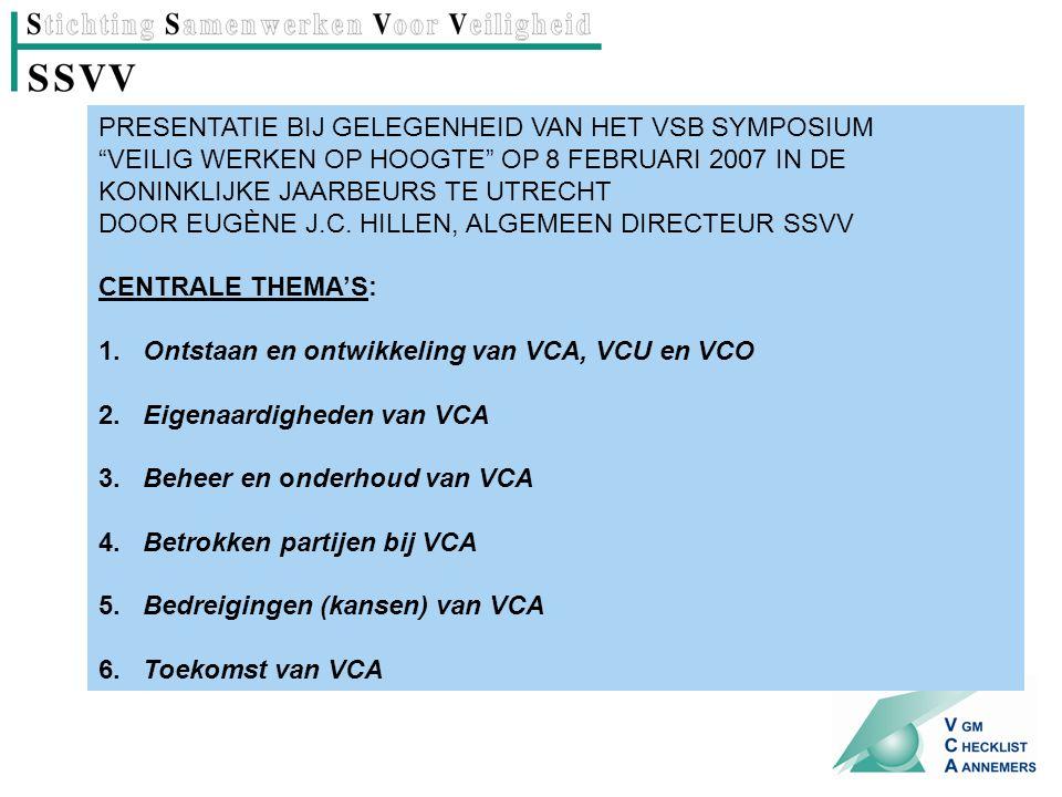PRESENTATIE BIJ GELEGENHEID VAN HET VSB SYMPOSIUM VEILIG WERKEN OP HOOGTE OP 8 FEBRUARI 2007 IN DE KONINKLIJKE JAARBEURS TE UTRECHT DOOR EUGÈNE J.C.