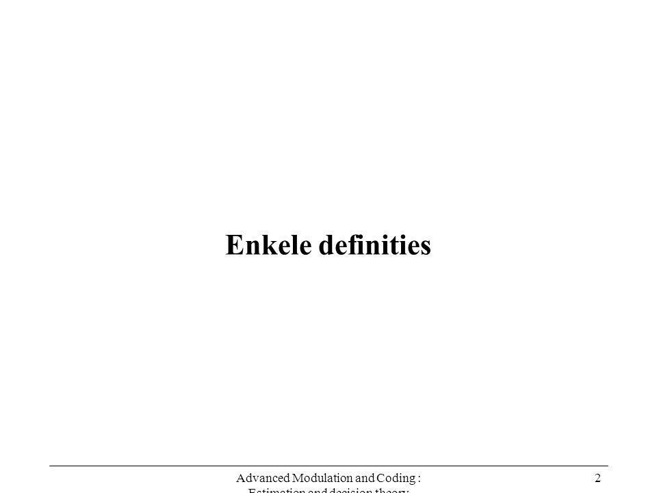 Advanced Modulation and Coding : Estimation and decision theory 13 Definities Voorbeeld (vervolg)  klein, r = -0.2  a posteriori distrib.