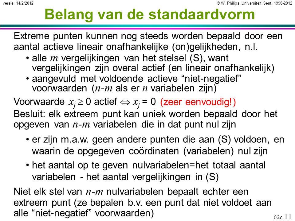 © W. Philips, Universiteit Gent, 1998-2012versie: 14/2/2012 02c. 11 alle m vergelijkingen van het stelsel (S), want vergelijkingen zijn overal actief