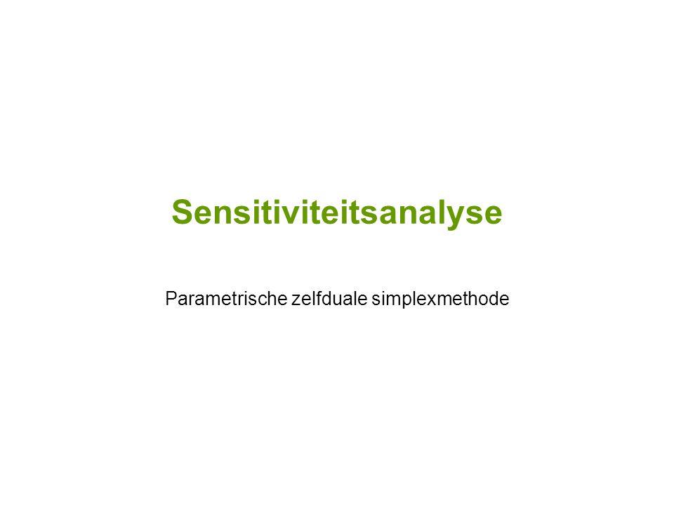 Sensitiviteitsanalyse Parametrische zelfduale simplexmethode