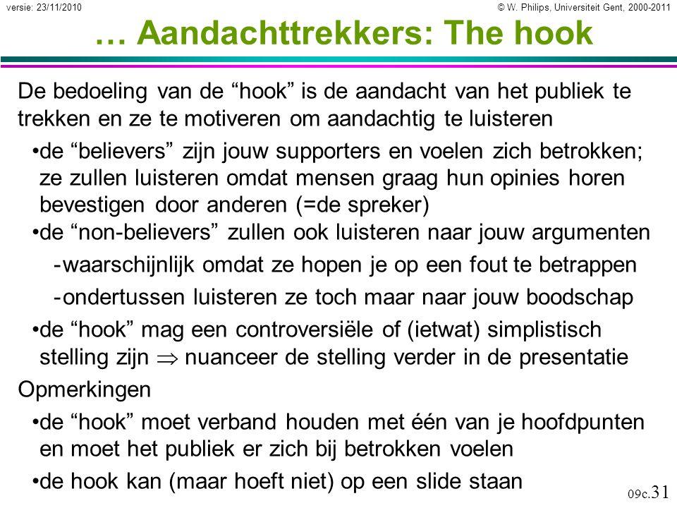 """© W. Philips, Universiteit Gent, 2000-2011versie: 23/11/2010 09c. 31 … Aandachttrekkers: The hook De bedoeling van de """"hook"""" is de aandacht van het pu"""
