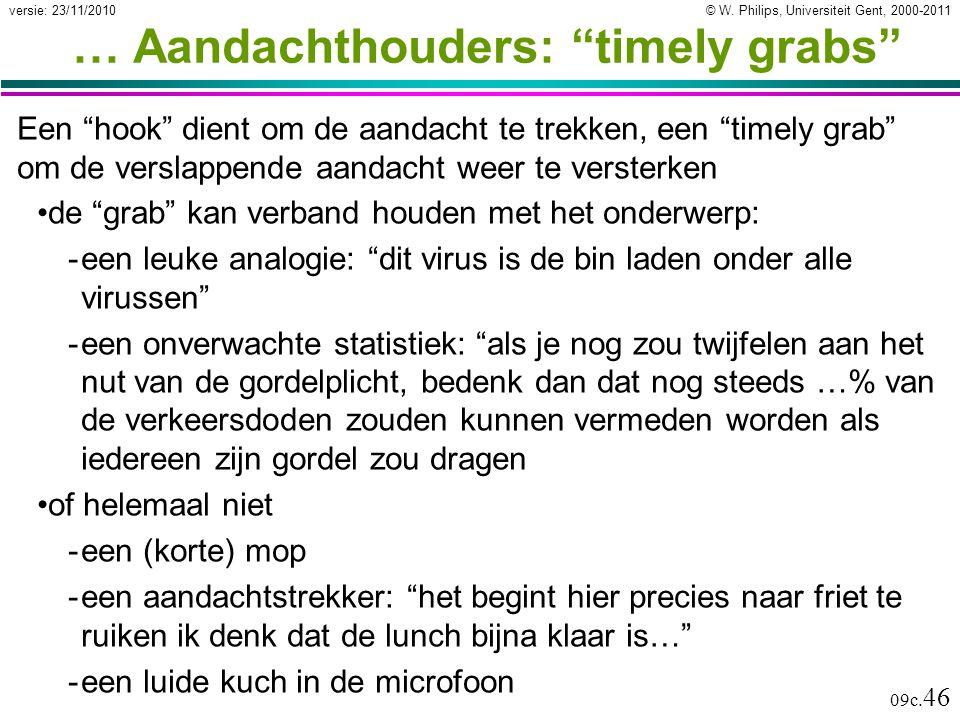 """© W. Philips, Universiteit Gent, 2000-2011versie: 23/11/2010 09c. 46 … Aandachthouders: """"timely grabs"""" Een """"hook"""" dient om de aandacht te trekken, een"""