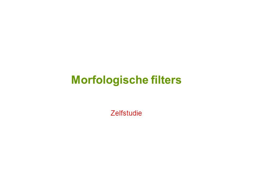 Morfologische filters Zelfstudie