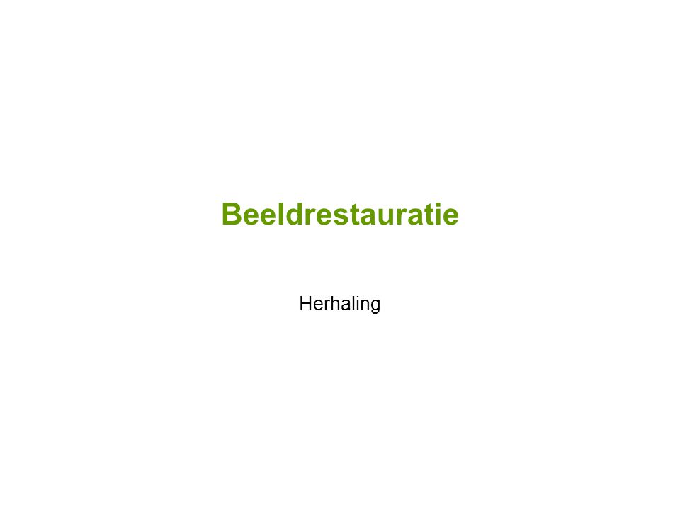 Beeldrestauratie Herhaling