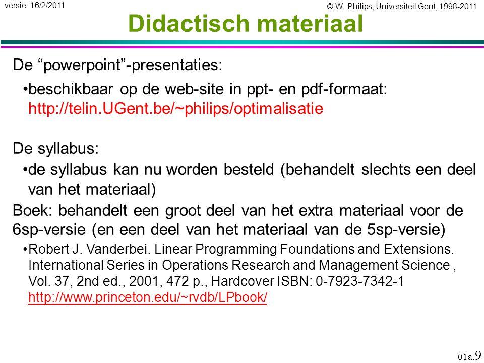 """© W. Philips, Universiteit Gent, 1998-2011 versie: 16/2/2011 01a. 9 Didactisch materiaal De """"powerpoint""""-presentaties: beschikbaar op de web-site in p"""