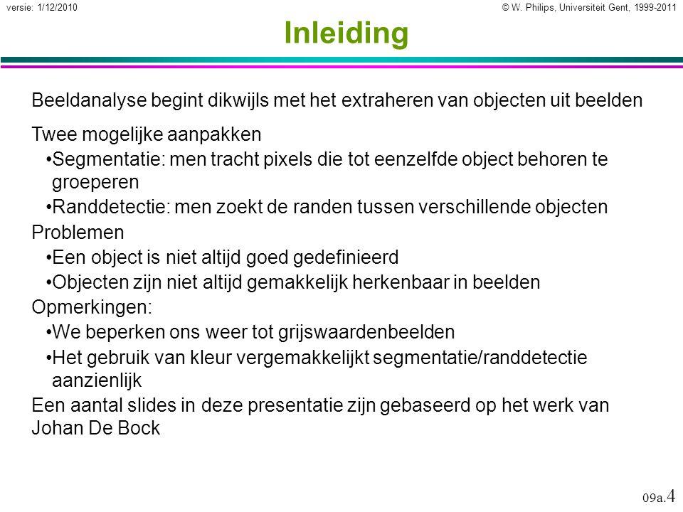 © W.Philips, Universiteit Gent, 1999-2011versie: 1/12/2010 09a.