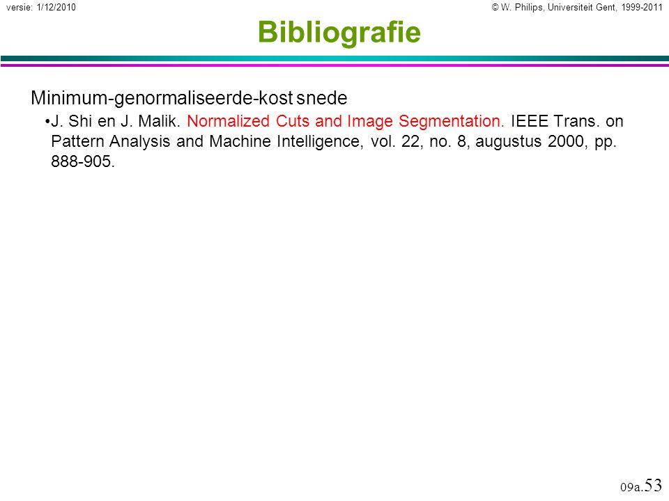 © W. Philips, Universiteit Gent, 1999-2011versie: 1/12/2010 09a.