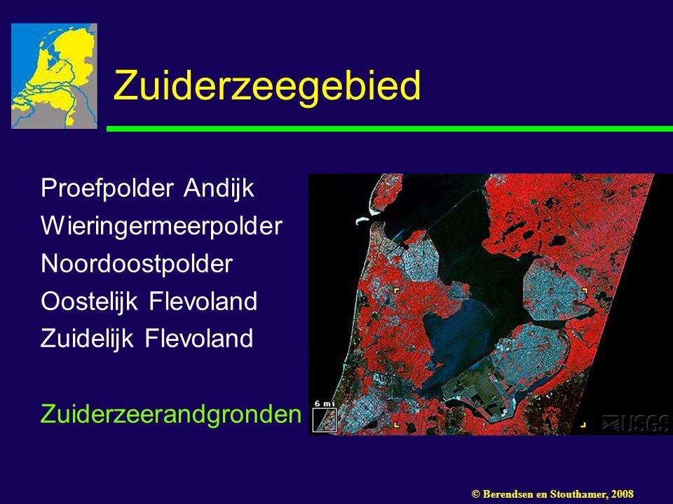 Zuiderzeegebied Proefpolder Andijk Wieringermeerpolder Noordoostpolder Oostelijk Flevoland Zuidelijk Flevoland Zuiderzeerandgronden © Berendsen en Sto