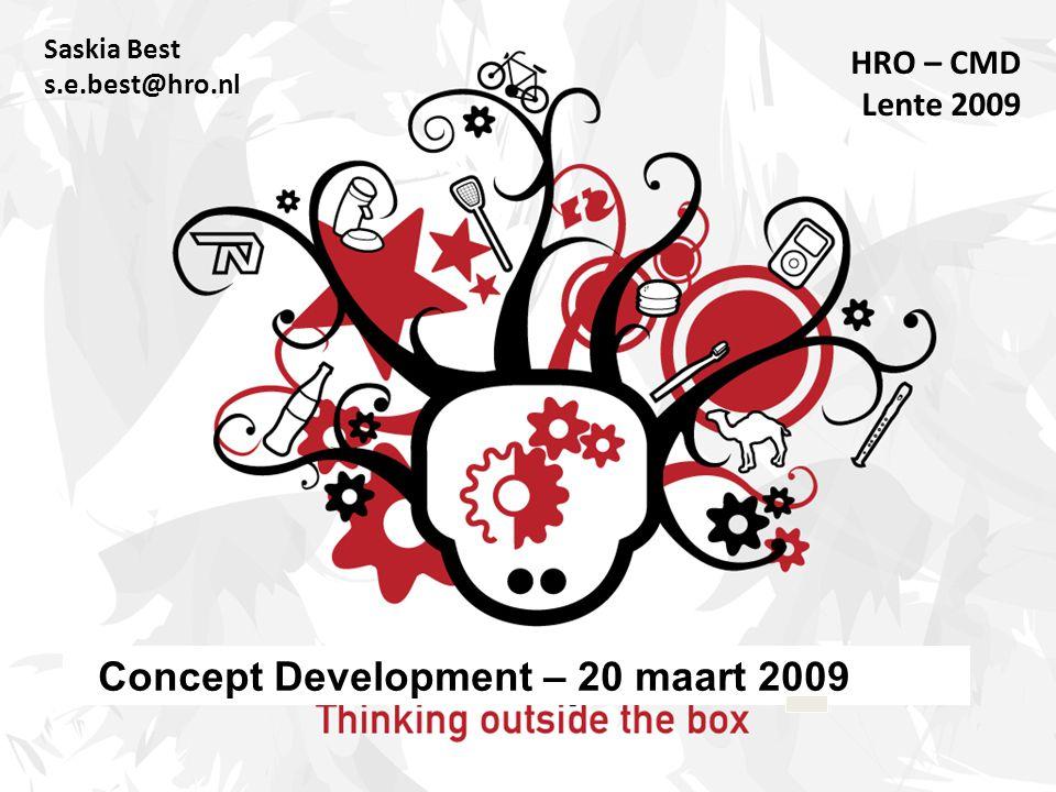 Saskia Best s.e.best@hro.nl HRO – CMD Lente 2009 Concept Development – 20 maart 2009
