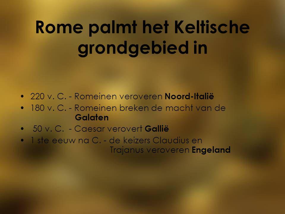 Rome palmt het Keltische grondgebied in 220 v.C. - Romeinen veroveren Noord-Italië 180 v.